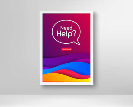 Need help symbol. Frame with abstract waves poster. Support service sign. Faq information. Gradient fluid waves and chat bubble. Banner with dynamic background. Need help speech bubble. Vector