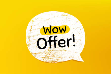 Wow offer. Banner with grunge speech bubble. Special Sale price sign. Advertising Discounts symbol. Chat bubble with scratches. Wow offer promotion text. Vector 向量圖像