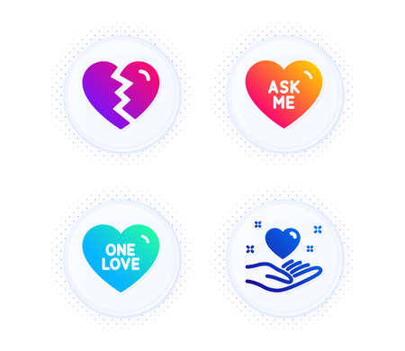 Break up, One love and Ask me icons simple set. Button with halftone dots. Hold heart sign. Divorce, Sweet heart, Love sweetheart. Friendship. Love set. Gradient flat break up icon. Vector