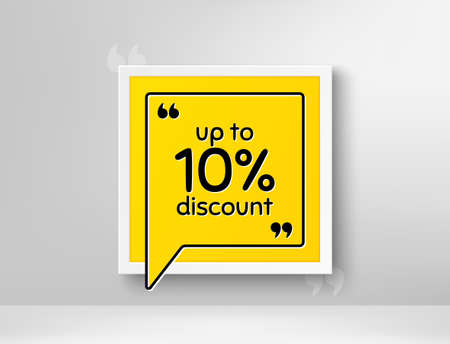 Up to 10% Discount. Frame with thought bubble. Sale offer price sign. Special offer symbol. Save 10 percentages. Realistic frame and speech bubble. Banner with chat symbol and quotes. Vector