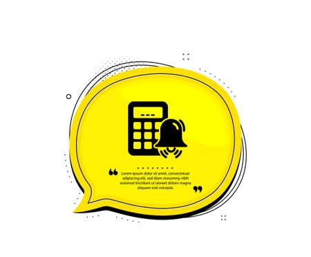 Calculator alarm icon. Quote speech bubble. Accounting sign. Calculate finance symbol. Quotation marks. Classic calculator alarm icon. Vector