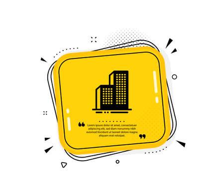 Skyscraper buildings icon. Quote speech bubble. City architecture sign. Town symbol. Quotation marks. Classic skyscraper buildings icon. Vector Illustration