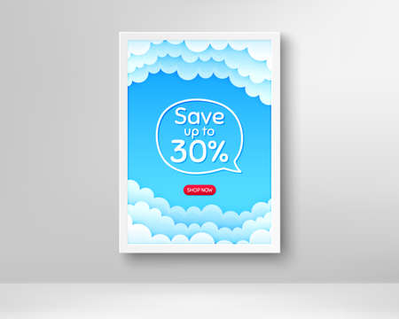 Save up to 30%. Frame with clouds poster. Discount Sale offer price sign. Special offer symbol. Realistic frame and chat bubble. Banner with clouds background. Discount speech bubble. Vector