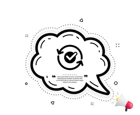 Approved icon. Quote speech bubble. Accepted or confirmed sign. Refresh symbol. Quotation marks. Classic approved icon. Vector