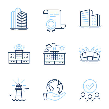 Buildings, Hotel and Hospital building line icons set. Diploma certificate, save planet, group of people. Arena stadium, Skyscraper buildings and Lighthouse signs. Vector