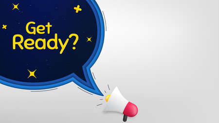 Get ready. Megaphone banner with speech bubble. Special offer sign. Advertising discounts symbol. Loudspeaker with chat bubble. Night stars concept. Get ready promotion text. Vector Vettoriali