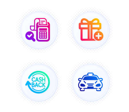 Add gift, Bill accounting and Cashback icons simple set. Button with halftone dots. Taxi sign. Present box, Audit report, Refund commission. Public transportation. Business set. Vector Illusztráció