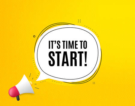 It's time to start. Megaphone banner with chat bubble. Special offer sign. Advertising discounts symbol. Loudspeaker with speech bubble. Time to start promotion text. Social Media banner. Vector