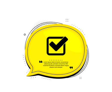 Check icon. Quote speech bubble. Approved Tick sign. Confirm, Done or Accept symbol. Quotation marks. Classic checkbox icon. Vector