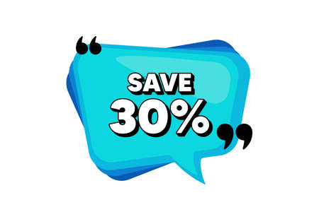 Save 30% off. Blue speech bubble banner with quotes. Sale Discount offer price sign. Special offer symbol. Thought speech balloon shape. Discount quotes speech bubble. Vector