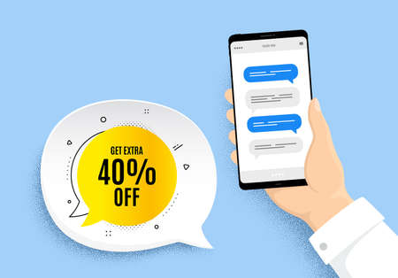 Get 40% off bubble banner. Hand holding phone with chat messages. Discount sticker shape. Sale badge icon. Sale bubble badge. Smartphone with chatting speech bubbles. Messenger conversation. Vector