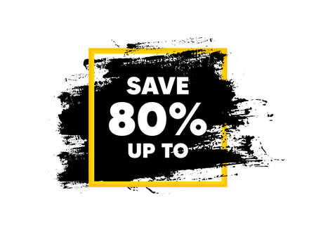 Save up to 80%. Paint brush stroke in square frame. Discount Sale offer price sign. Special offer symbol. Paint brush ink splash banner. Discount badge shape. Grunge black watercolor banner. Vector