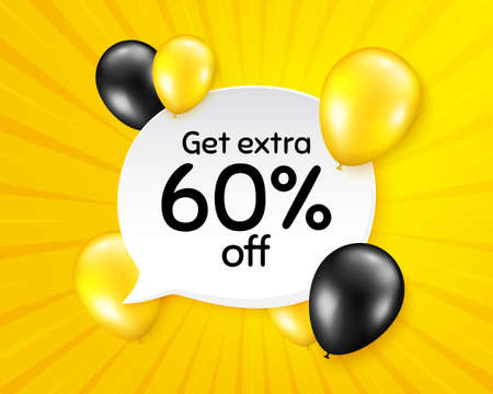 Get Extra 60% off Sale. Balloon party banner with speech bubble. Discount offer price sign. Special offer symbol. Save 60 percentages. Birthday balloon yellow vector background. Vector