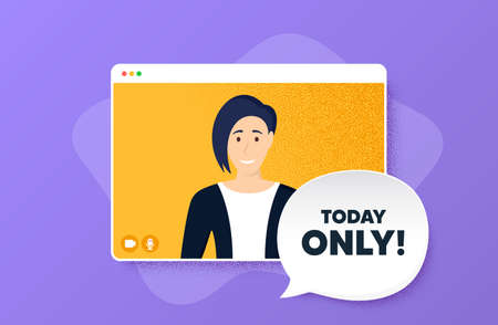 Today only sale symbol. Video conference online call. Special offer sign. Best price. Woman character on web screen. Today only speech bubble. Video chat screen. Vector