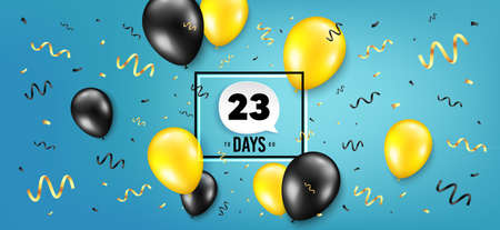 Twenty three days left icon. Countdown speech bubble. Balloon confetti background. 23 days to go sign. Days to go birthday balloon. Celebrate countdown banner. Counter background. Vector