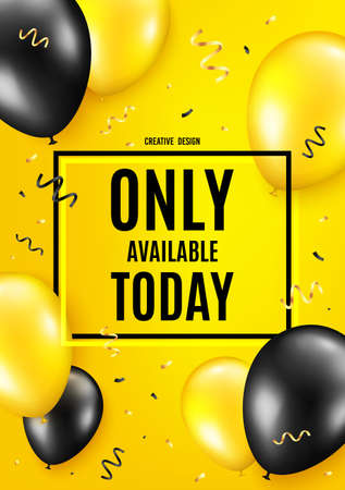 Only available today. Balloon celebrate background. Special offer price sign. Advertising discounts symbol. Birthday balloon background. Celebrate yellow banner. Party frame message. Vector