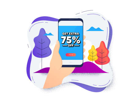 Get Extra 75% off Sale. Hand hold mobile phone icon. Smartphone message. Discount offer price sign. Special offer symbol. Save 75 percentages. Mobile phone screen icon. Vector Ilustração