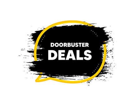 Doorbuster deals. Paint brush stroke in speech bubble frame. Special offer price sign. Advertising discounts symbol. Paint brush ink splash banner. Doorbuster deals badge shape. Vector