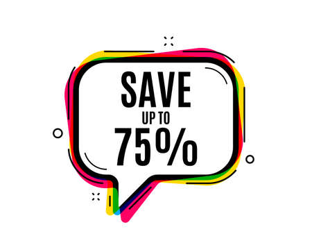 Save up to 75%. Speech bubble vector banner. Discount Sale offer price sign. Special offer symbol. Thought or dialogue speech balloon shape. Discount chat think bubble. Vector