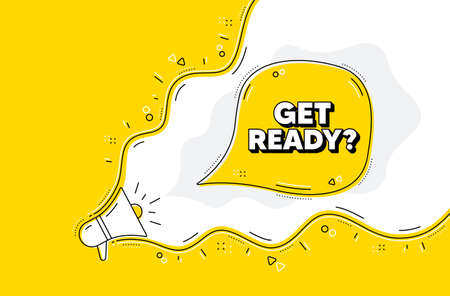 Get ready. Loudspeaker alert message. Special offer sign. Advertising discounts symbol. Yellow background with megaphone. Announce promotion offer. Get ready bubble. Vector