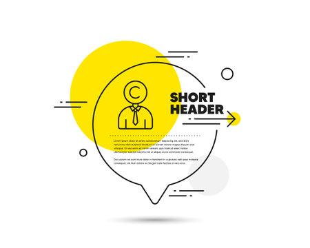 Copyrighter line icon. Speech bubble vector concept. Writer person sign. Copywriting symbol. Copyrighter line icon. Abstract bubble balloon badge. Vector