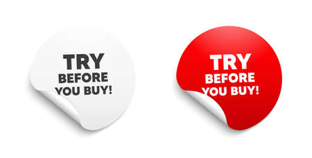 Try before you buy. Round sticker with offer message. Special offer price sign. Advertising discounts symbol. Circle sticker mockup banner. Try before you buy badge shape. Vector Vector Illustration