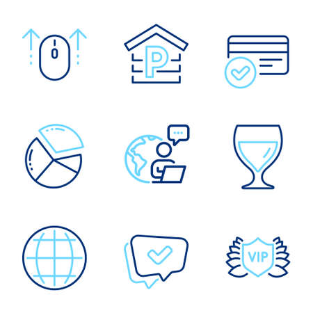 Business icons set. Included icon as Approved, Swipe up, Pie chart signs. Parking, Payment methods, Globe symbols. Wine glass, Vip security line icons. Chat message, Scrolling page. Vector