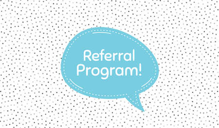 Referral program symbol. Blue speech bubble on polka dot pattern. Refer a friend sign. Advertising reference. Dialogue or thought speech balloon on polka dot background. Vector