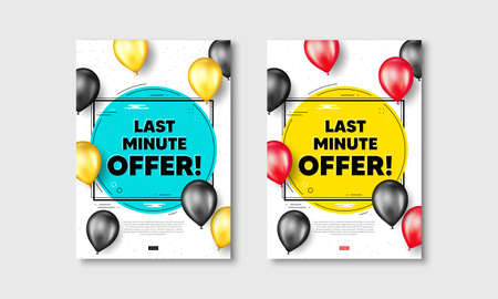 Last minute offer. Flyer posters with realistic balloons cover. Special price deal sign. Advertising discounts symbol. Last minute offer text frame white posters. Balloons cover. Vector
