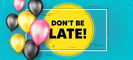 Dont be late text. Balloons frame promotion banner. Special offer price sign. Advertising discounts symbol. Dont be late text frame background. Party balloons banner. Vector