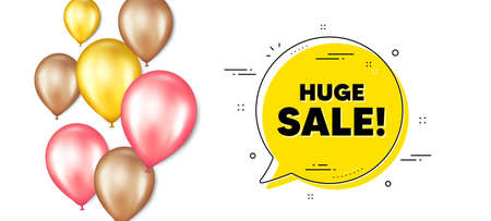 Huge Sale text. Balloons promotion banner with chat bubble. Special offer price sign. Advertising Discounts symbol. Huge sale chat message. Isolated party balloons banner. Vector