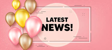Latest news text. Balloons frame promotion banner. Media newspaper sign. Daily information symbol. Latest news text frame background. Party balloons banner. Vector 向量圖像