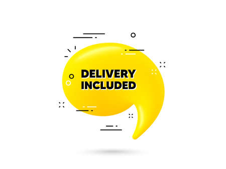 Delivery included text. Yellow 3d chat bubble. Free shipping sign. Special offer symbol. Delivery included minimal talk balloon. 3d dialogue bubble with message. Vector 向量圖像