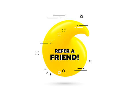 Refer a friend text. Yellow 3d quotation bubble. Referral program sign. Advertising reference symbol. Refer friend minimal talk quote. 3d quotation mark with message. Vector