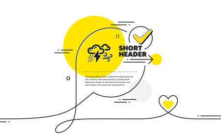 Clouds with raindrops, lightning, wind icon. Continuous line check mark chat bubble. Bad weather sign. Bad weather icon in chat comment. Talk with heart banner. Vector