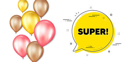 Super text. Balloons promotion banner with chat bubble. Special offer sign. Best value promotion symbol. Super chat message. Isolated party balloons banner. Vector