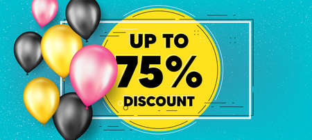 Up to 75 percent Discount. Balloons frame promotion banner. Sale offer price sign. Special offer symbol. Save 75 percentages. Discount tag text frame background. Party balloons banner. Vector
