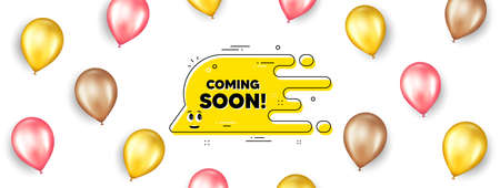 Coming soon transition bubble. Promotion ad banner with 3d balloons. Cartoon face character chat message. Yellow flow banner icon. Isolated party balloons background. Coming soon label. Vector