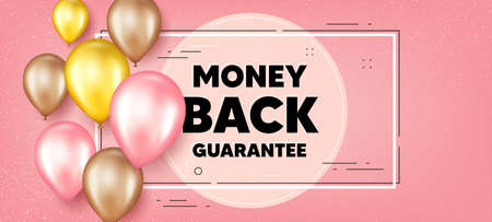 Money back guarantee. Balloons frame promotion banner. Promo offer sign. Advertising promotion symbol. Money back guarantee text frame background. Party balloons banner. Vector