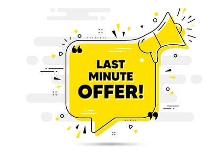 Last minute offer. Alert megaphone chat bubble banner. Special price deal sign. Advertising discounts symbol. Last minute offer chat message loudspeaker. Alert megaphone background. Vector