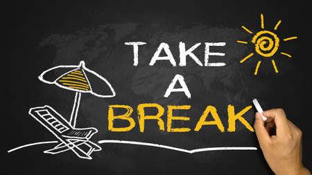 take a break: take a break concept on blackboard