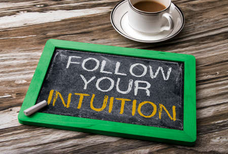 follow: follow your intuition