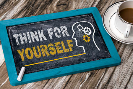 yourself: think for yourself concept on blackboard