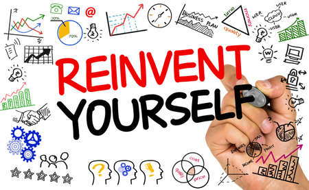 yourself: reinvent yourself