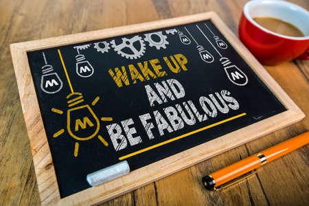 fabulous: Wake Up and Be Fabulous