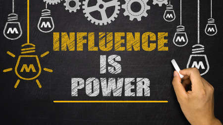 influence: Influence is Power