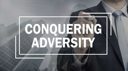 adversity: business communication concept: conquering adversity