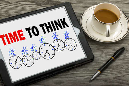time to think concept on tablet pc