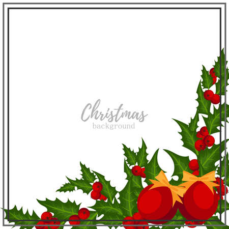 Christmas holiday season background with Holly berries branch and christmas ball with ribbon. Xmas greeting card.
