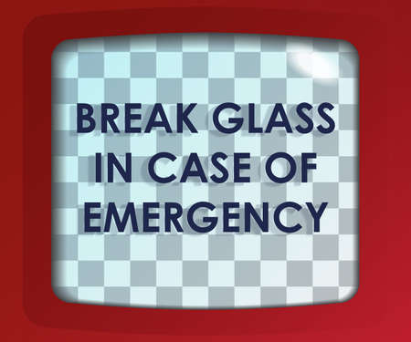 break in: Break glass in case of emergency